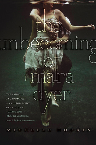 "Book Review: ""The Unbecoming of Mara Dyer"" by Michelle Hodkin 