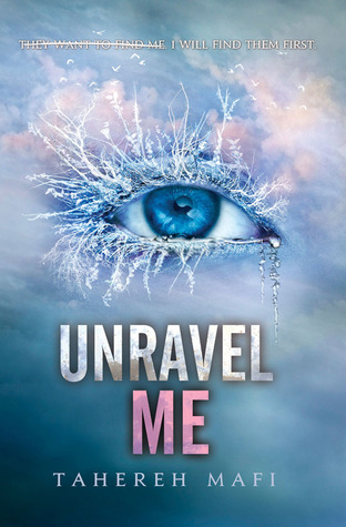 "Book Review: ""Unravel Me"" by Tahereh Mafi 