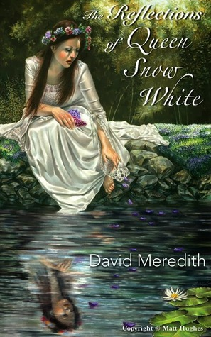 "Book Review: ""The Reflections of Queen Snow White"" by David Meredith 