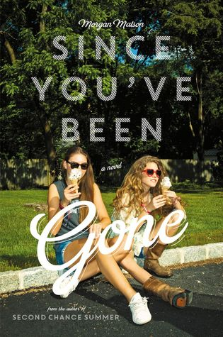 "Book Review: ""Since You've Been Gone"" by Morgan Matson 