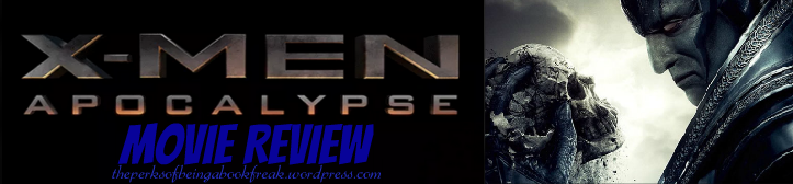 X-Men: Apocalypse Movie Review | Spoiler-Free
