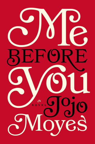"""Book Review: """"Me Before You"""" by Jojo Moyes 