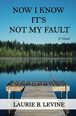 Now I Know It's Not My Fault by Laurie B. Levine | REVIEW &DISCUSSION