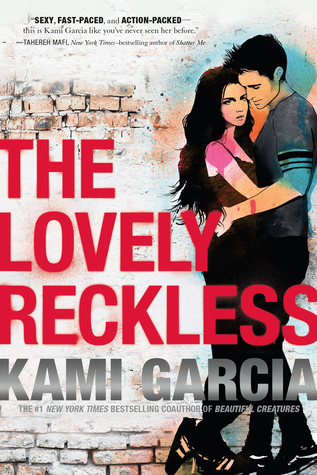 The Lovely Reckless by Kami Garcia | REVIEW