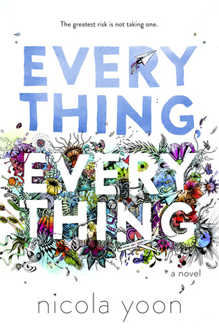 Everything, Everything by Nicola Yoon | REVIEW & DISCUSSION