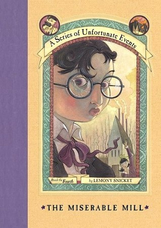 The Miserable Mill by Lemony Snicket | REVIEW &DISCUSSION
