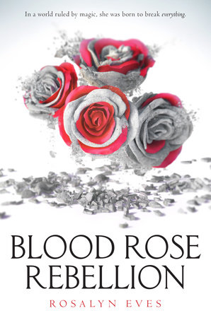 Blood Rose Rebellion by Rosalyn Eves | REVIEW & DISCUSSION