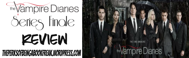 The Vampire Diaries: Series Finale | REVIEW &DISCUSSION