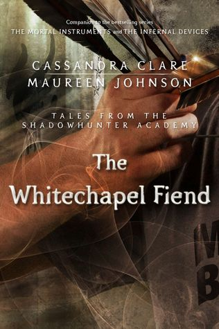 The Whitechapel Fiend by Cassandra Clare & Sarah Rees Brennan | REVIEW & DISCUSSION