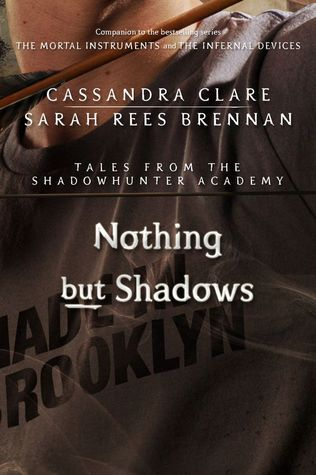 Nothing But Shadows by Cassandra Clare & Sarah Rees Brennan | REVIEW &DISCUSSION