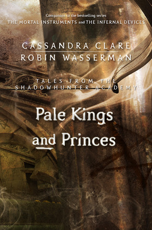 Pale Kings and Princes by Cassandra Clare & Robin Wasserman   REVIEW &DISCUSSION