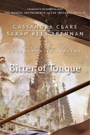 Bitter of Tongue by Cassandra Clare & Sarah Rees Brennan   REVIEW &DISCUSSION