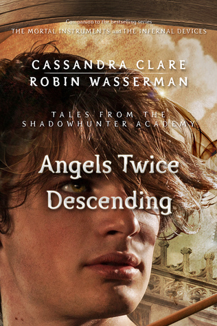 Angels Twice Descending by Cassandra Clare & Robin Wasserman |  REVIEW & DISCUSSION