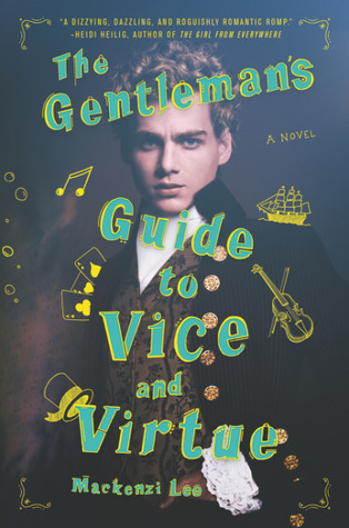 The Gentleman's Guide to Vice and Virtue by Mackenzi Lee | REVIEW &DISCUSSION