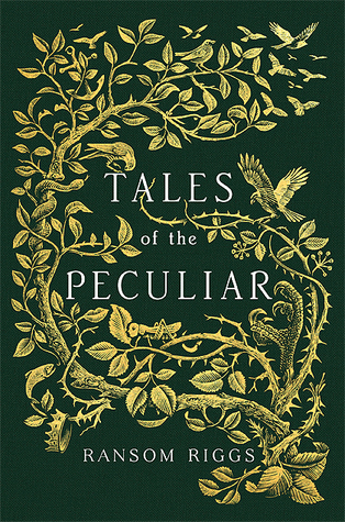 Tales of the Peculiar by Ransom Riggs | REVIEW &DISCUSSION