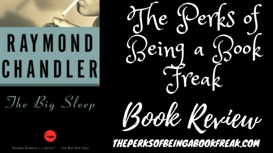 The Big Sleep by Raymond Chandler | REVIEW & DISCUSSION
