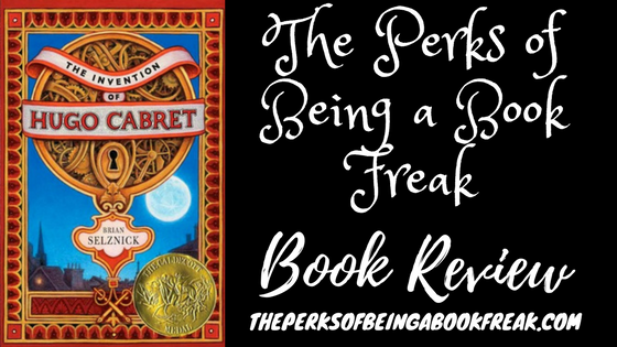 The Invention of Hugo Cabret by Brian Selznick | REVIEW &DISCUSSION