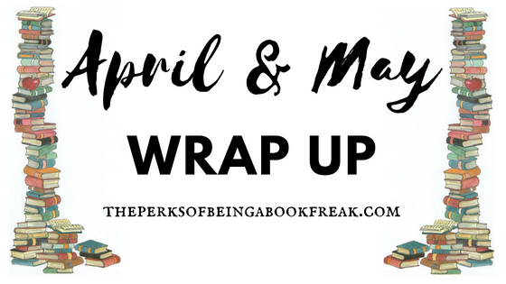 April & May Wrap Up!