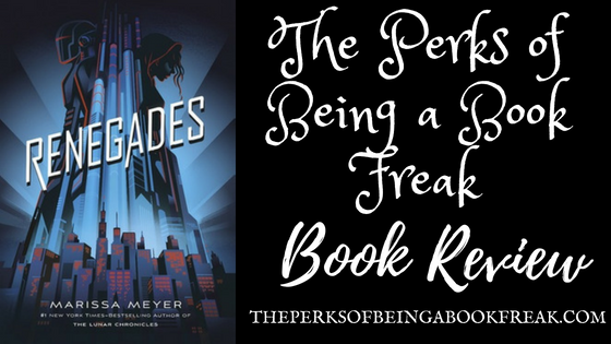 Renegades by Marissa Meyer | REVIEW &DISCUSSION