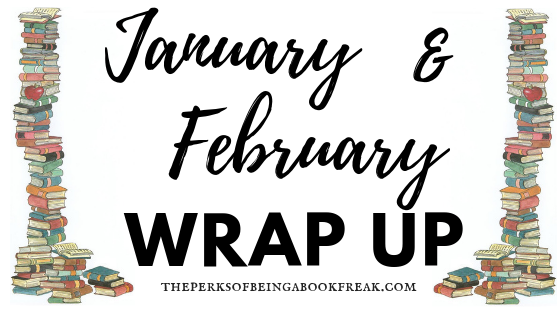 January & February Reading Wrap Up!