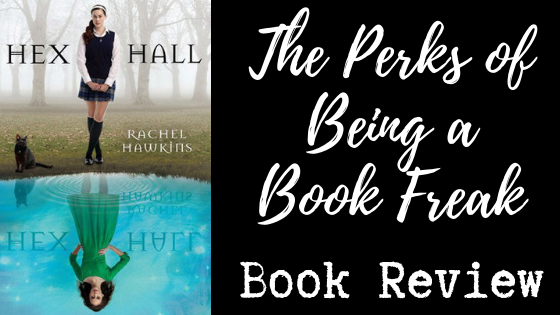 Hex Hall by Rachel Hawkins | REVIEW & DISCUSSION