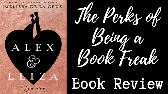 Alex & Eliza by Melissa de la Cruz | REVIEW & DISCUSSION